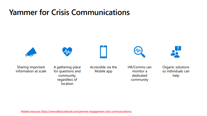 Microsoft Yammer is a great option for maintaining smooth comms in a crisis